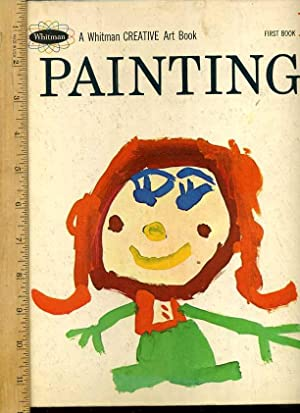 Painting : First Book 1 : A Whitman Creative Art Book [Pictorial Children's Reader, Learning ...
