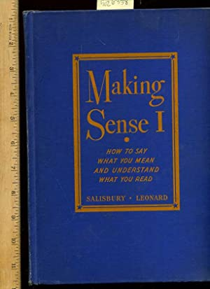 Making Sense I : How to Say What You Mean and Understand What You Read [Self-help Reference Guide, ...
