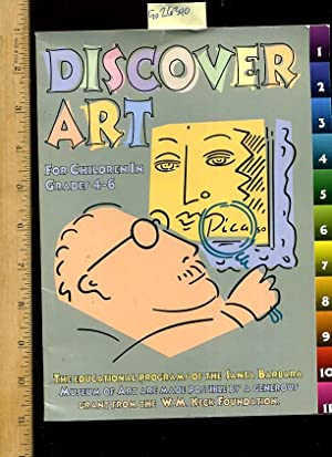 Discover Art : For children in Greades 4 to 6 : The Educational Programs of the Santa Barbara : ...