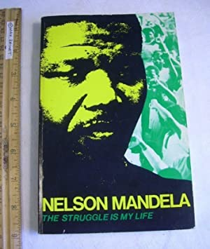 The Struggle Is My Life: Mandela, Nelson