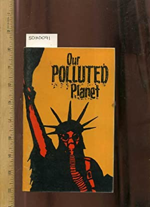 Our Polluted Planet 1968 Edition [Environmental Issues, Earths Current Conditions, Unhealthy ...
