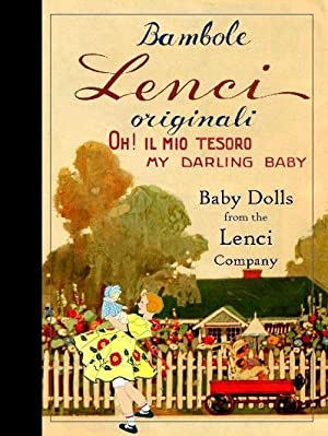 Lenci Catalog : Baby Dolls from The Lenci Company [Pictorial Sales Sample Catalogue of Dolls, ...