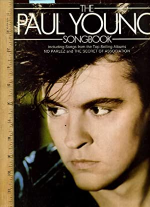 The Paul Young songbook Including Songs from the Top Selling Albums No Parlez and the Secret of ...