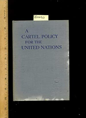 A Cartel Policy for the United Nations [Critical / Practical Study ; Review Reference ; ...