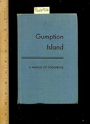 gumption Island : a Fantasy of Coexistence [Utopian novel]: Felix Morley