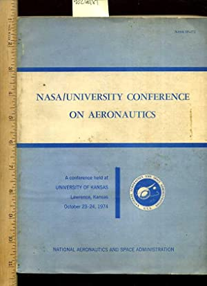 NASA University Conference on Aeronautics : a Conference Held at university of Kansas Lawrence : ...