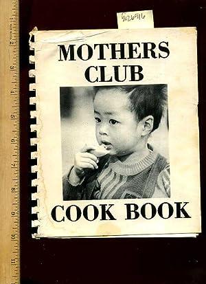 Mothers Club Cook Book : Pasadena California [A Cookbook / Recipe Collection / ...