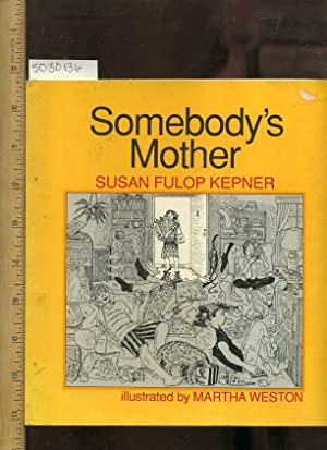 Somebody's Mother [SIGNED AND INSCRIBED BY AUTHOR; Humor, Adolescence, Satire, mother and Child...