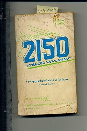 2150 AD / Twenty One Fifty A. D. : The Macro Love Story : A Parapsychological Novel of the ...