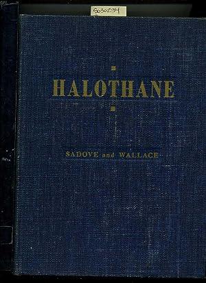 Halothane : 1962 Edition: Max S. Sadove MD ; Professor of Anesthesiology, University of Illinois ...