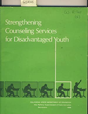 Strengthening Counseling Services for Disadvantaged Youth : 1966 Edition: Max Rafferty ...