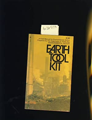 Earth Tool Kit : A Field Manual for Citizen Activists: Environmental Action Association / Prepared ...