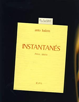 Anto Ludem : Instantanes : Dessins De Alexis Keunen [ Anecdotes , Poetry , Prose , Verse , Personal...