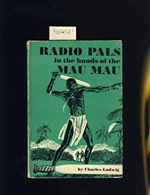Radio Pals in the Hands of Mau Mau [Africa, African Shorts Stories, Series of Stories About Making ...