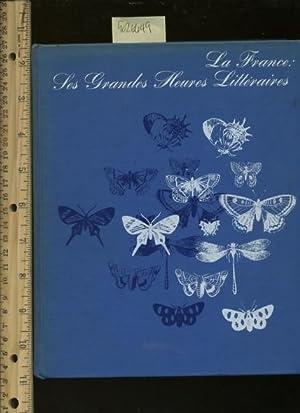 La France : Les Grandes Heures Litteraires: Andre Maman / Jo Helstrom / Adeline Abel / Jane bourque...