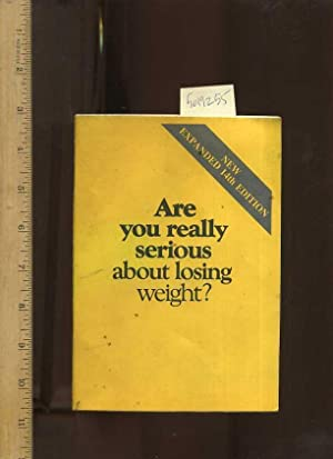 Are You Really Serious About Losing Weight ? : New Expanded 14th / Fourteenth Edition [dieting...