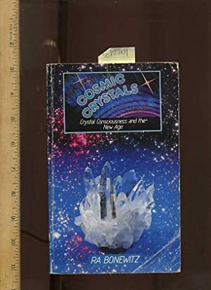 Cosmic Crystals : Crystal consciousness and the New Age: Bonewitz, R. A.