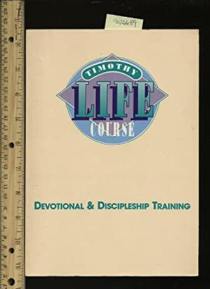 Timothy Life Course : Devitional and Discipleship Training [religious Readings, Inspiration, ...