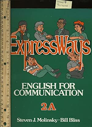 Expressways : English for Communications : Book 2A: Steven J. Molinsky / Bill Bliss