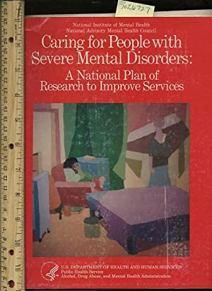 Caring for People with Severe Mental Disorders : a National Plan of Research to Improve Services: ...