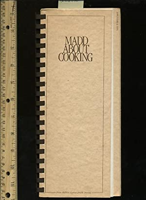 MADD About Cooking [Orange County Hotels and restaurants and Local Personalities Contribute Their ...