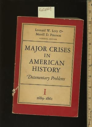 Major Crises in American History : Documentary: Leonard W. Levy