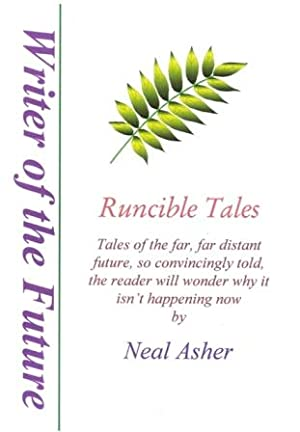Runcible Tales / Trinity Collections : Writer of the Future: Asher / Neal Asher