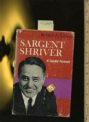 Sargent Shriver : a Candid Portrait: Robert A. Liston / Robert Sargent Shriver, Jr