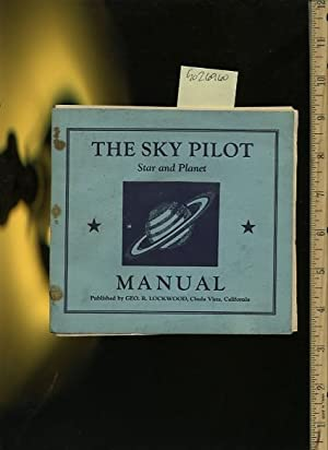 The Sky Pilot : Star and Planet Manual : Skyland Tours, the Unfolding Universe, Celestrial ...