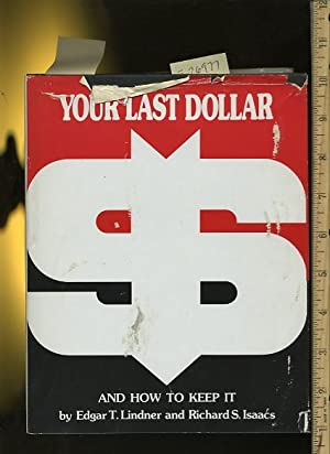 Your Last Dollar and How to Keep it [Critical / practical study ; review reference ; biographical ...