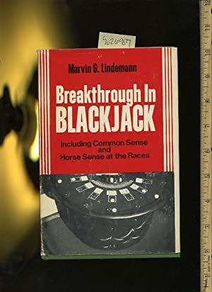 Breakthrough in Blackjack : Including Common Sense and Horse Sense at the Races [card players ...