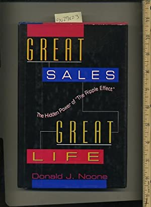 Great Sales Great Life : The Hidden Power of the Ripple Effect [creative Problem Solving, Creating ...
