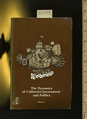 The Dynamics Fo California Government and Politics [Critical / Practical Study ; Review ...