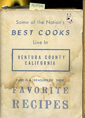 Some of the Nation's Best Cooks Live in Ventura County.Here is a Treasury of their Favorite ...
