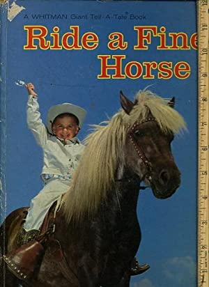 Ride a Fine Horse : A Whitman Giant Tell a Tale Book [Pictorial Children's Reader, Learning to...