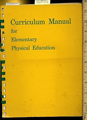 Curriculum Manual for Elementary Physical Education [teaching Guide, Teachers Reference, Exercise, ...