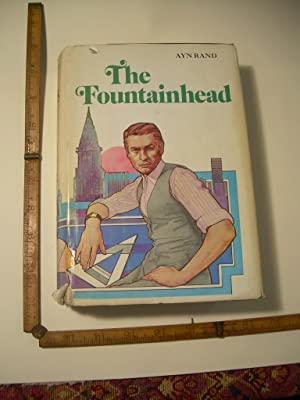 The Fountainhead, a Novel [BCE, in Dj, Dramatic Novel based on the Importance of Selfishness]: Rand...