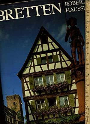 Bretten [Oversized Pictorial Biography of the Architecture, Industry, Beauty of This Region of ...