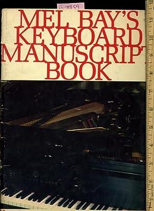 Mel Bay's Keyboard Manuscript Book : Featuring: Mel Bay Publications