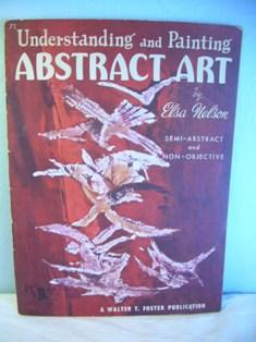 Abstract Art : Understanding and Painting : Semi abstract and Non Objective [oversized Pictorial of...