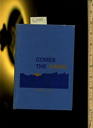 Comes the Dawn [Self-help Reference Guide, Expert Advice, Inspiration and Prosperity, Personal ...