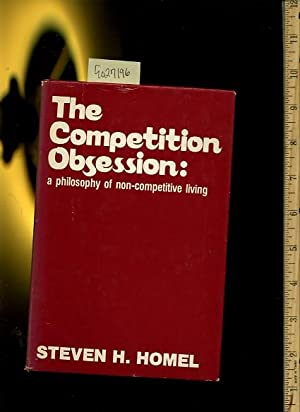 Te Competition Obsession : a Philosophy of Non Competitive Living [winning, Games, 2nd Place, Urge ...