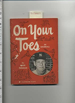 On Your Toes in Baseball : Explained a Simple Manner so That You May Learn the Defensive Play of ...