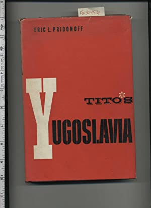 Tito's Yugoslavia [Communism, Personal Experiences of an Official of the State Department,: ...