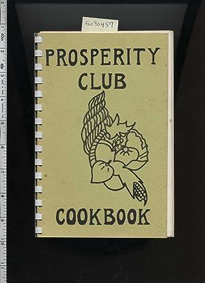 Prosperity Club Cookbook [A Cookbook / Recipe Collection / Compilation of Fresh Ideas, ...
