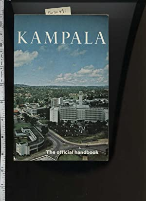 Kampala : City of the Seven / 7 Hills [pictorial Biography, Travel, Industry, State of Affairs...