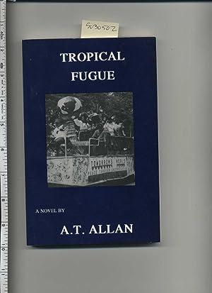 Tropical Fugue : a Novel [American Culture, Politics, Ethnic Diversity, high Tech, Fashion, Funny ...