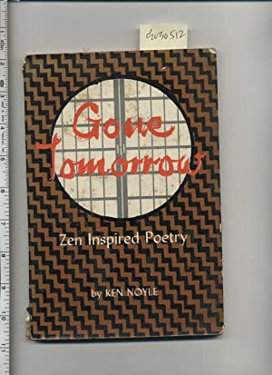 Gone Tomorrow : Zen Inspired Poetry [compilation, Anthology, feelings, Self Awareness, Anecdotes to...