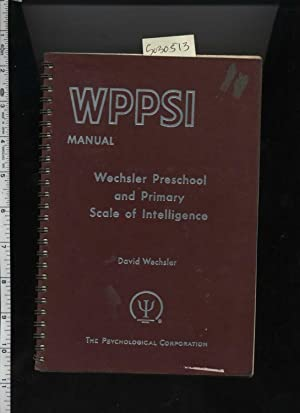 WPPSI Manual : Wechsler Preschool and Primary Scale of Intelligence : 1963 Edition: David Wechsler ...