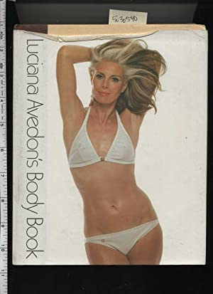 Luciana Avedon's Body Book [ a Simple and Effective Beauty Drill for the Busy Woman of Any Age...
